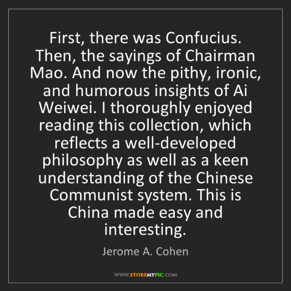 Jerome A. Cohen: First, there was Confucius. Then, the sayings of Chairman...