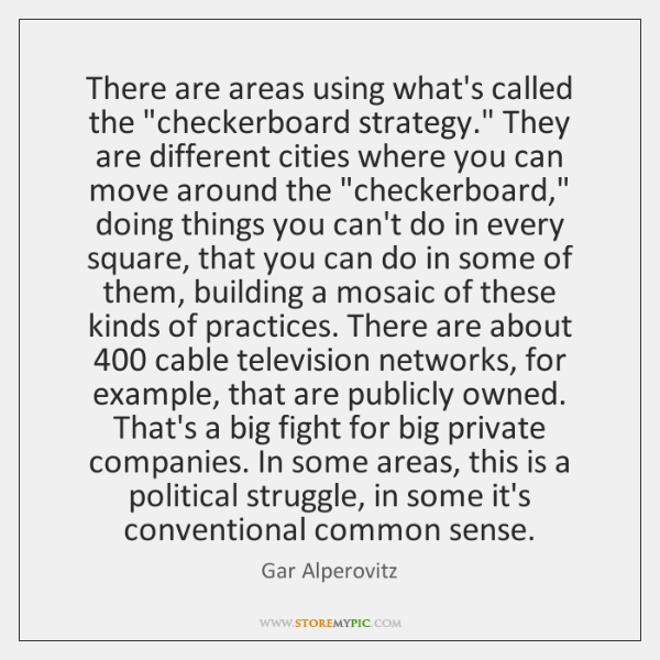 """There are areas using what's called the """"checkerboard strategy."""" They are different ..."""