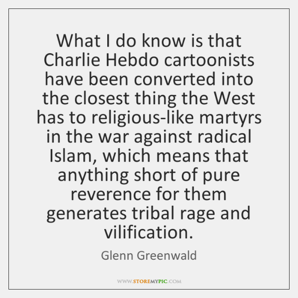 What I do know is that Charlie Hebdo cartoonists have been converted ...