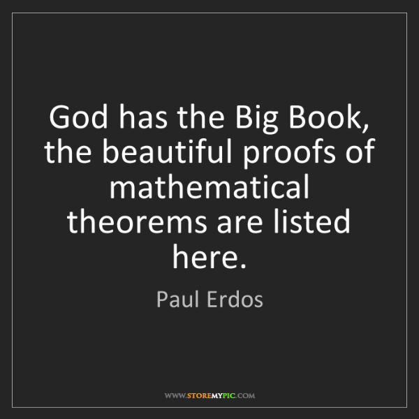 Paul Erdos: God has the Big Book, the beautiful proofs of mathematical...