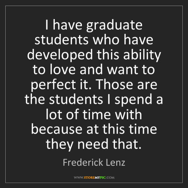 Frederick Lenz: I have graduate students who have developed this ability...