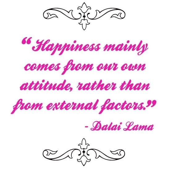 Happiness mainly comes from our own attitude rather than from external factors