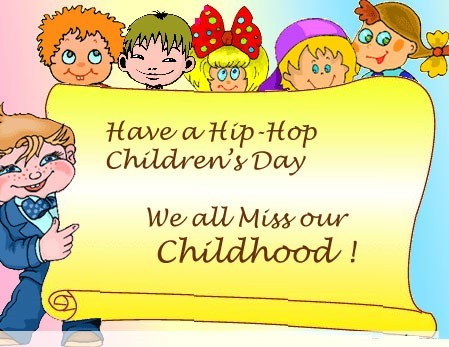 Have a hip hop childrens day we all miss our childhood