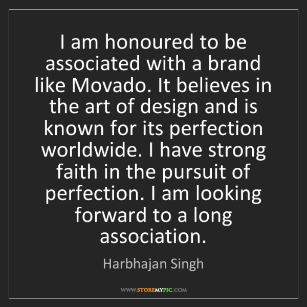 Harbhajan Singh: I am honoured to be associated with a brand like Movado....