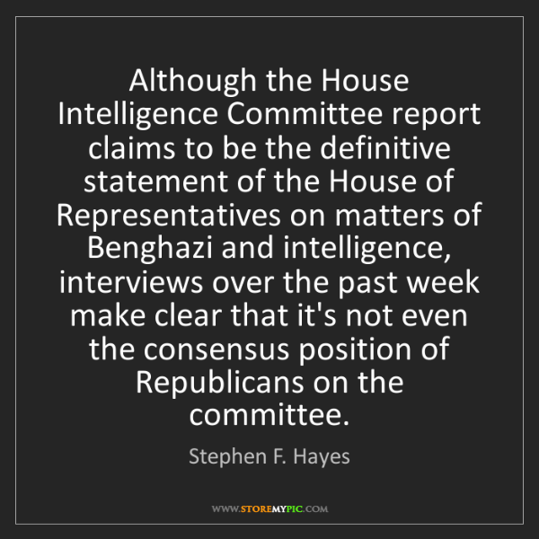 Stephen F. Hayes: Although the House Intelligence Committee report claims...
