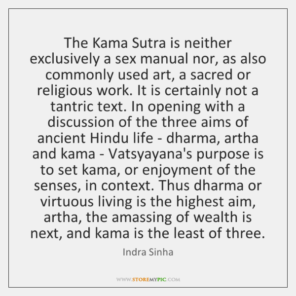 The Kama Sutra is neither exclusively a sex manual nor, as also ...