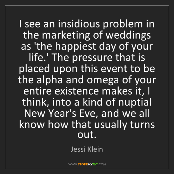 Jessi Klein: I see an insidious problem in the marketing of weddings...