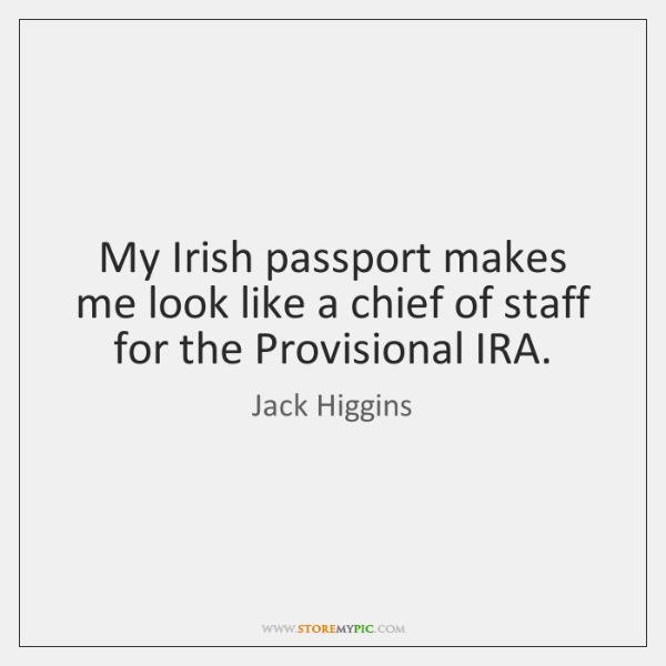 My Irish passport makes me look like a chief of staff for ...
