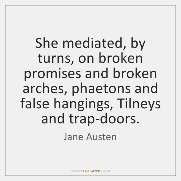 She mediated, by turns, on broken promises and broken arches, phaetons and ...