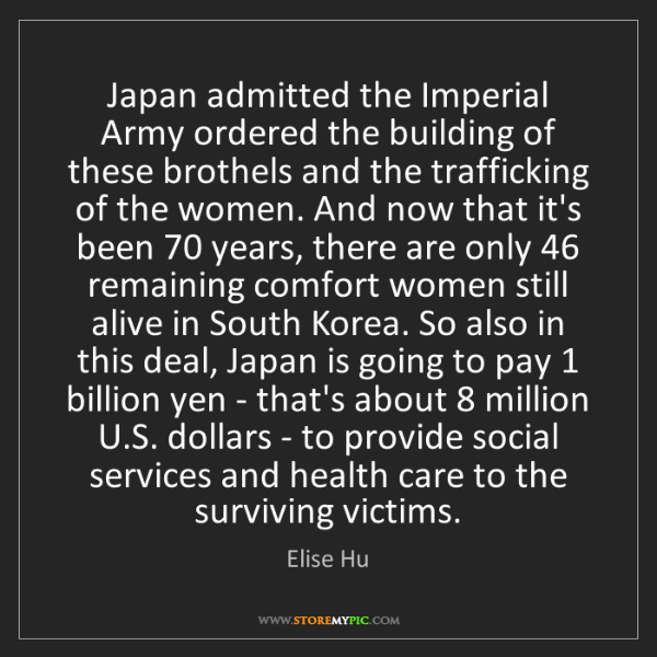 Elise Hu: Japan admitted the Imperial Army ordered the building...