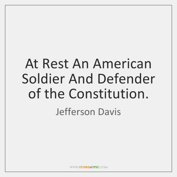 At Rest An American Soldier And Defender of the Constitution.