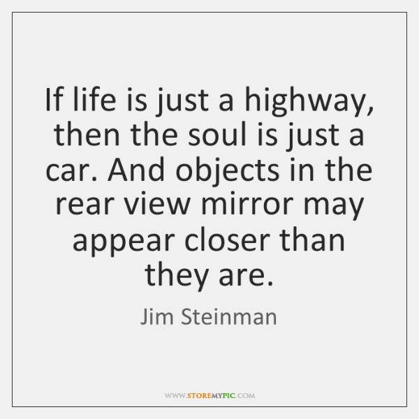 If Life Is Just A Highway Then The Soul Is Just A Storemypic