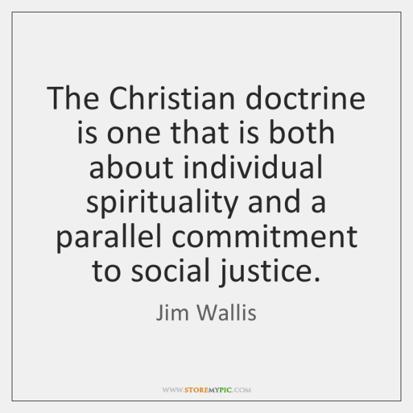 The Christian doctrine is one that is both about individual spirituality and ...