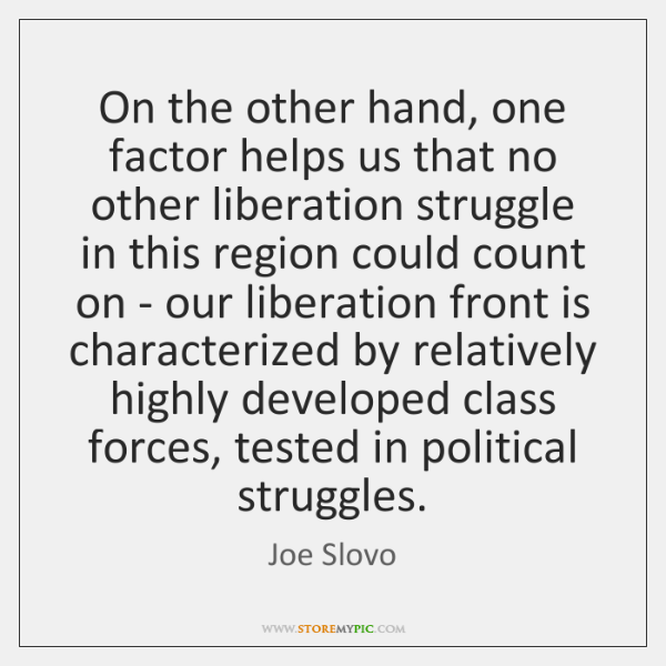 On the other hand, one factor helps us that no other liberation ...