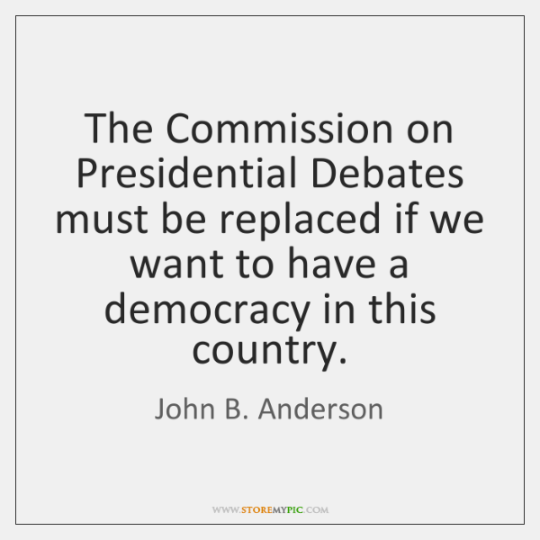The Commission on Presidential Debates must be replaced if we want to ...