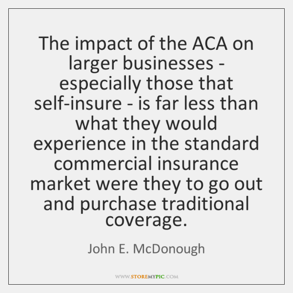 The impact of the ACA on larger businesses - especially those that ...