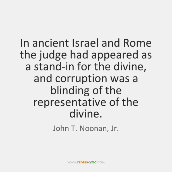 In ancient Israel and Rome the judge had appeared as a stand-in ...