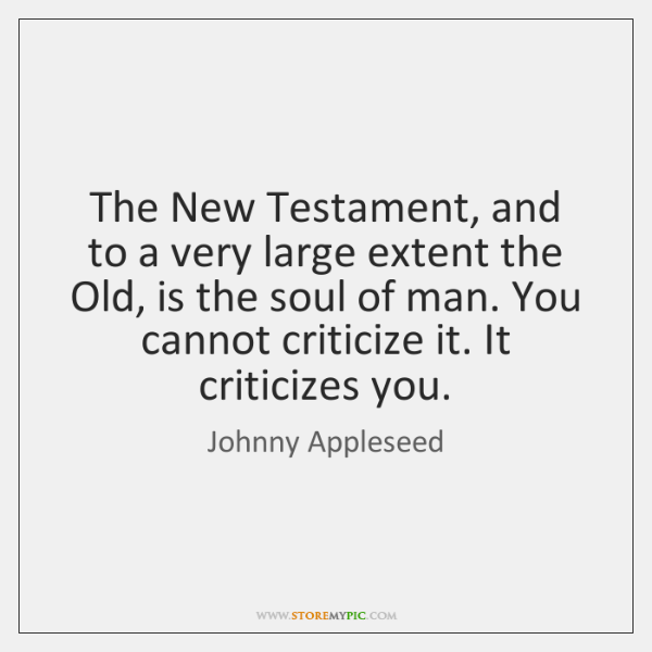 The New Testament, and to a very large extent the Old, is ...