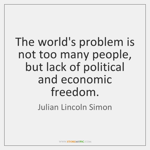 The world's problem is not too many people, but lack of political ...