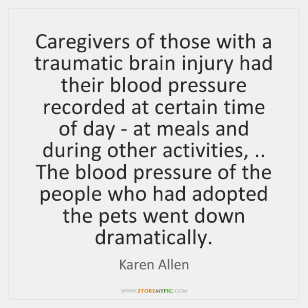 Caregivers of those with a traumatic brain injury had their blood pressure ...