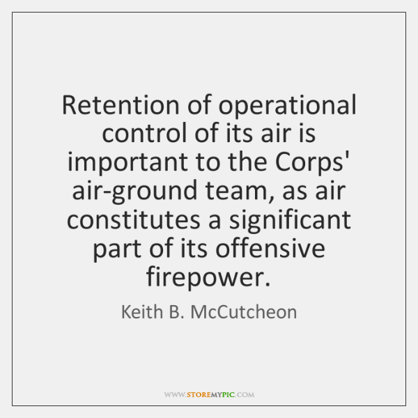 Retention of operational control of its air is important to the Corps' ...