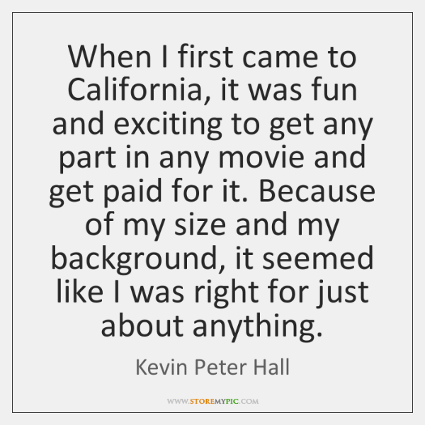 When I first came to California, it was fun and exciting to ...
