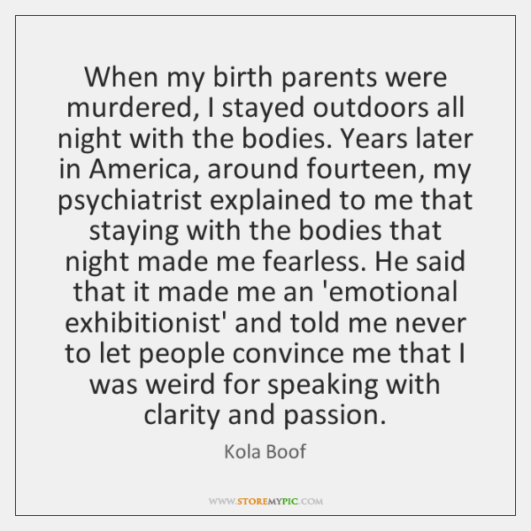 When my birth parents were murdered, I stayed outdoors all night with ...