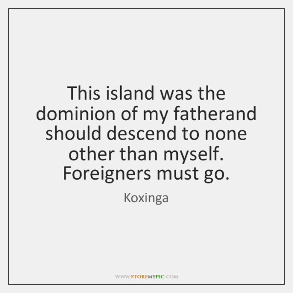 This island was the dominion of my fatherand should descend to none ...