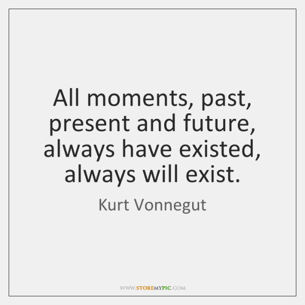 Quotes About The Past Present And Future The Past Present Future