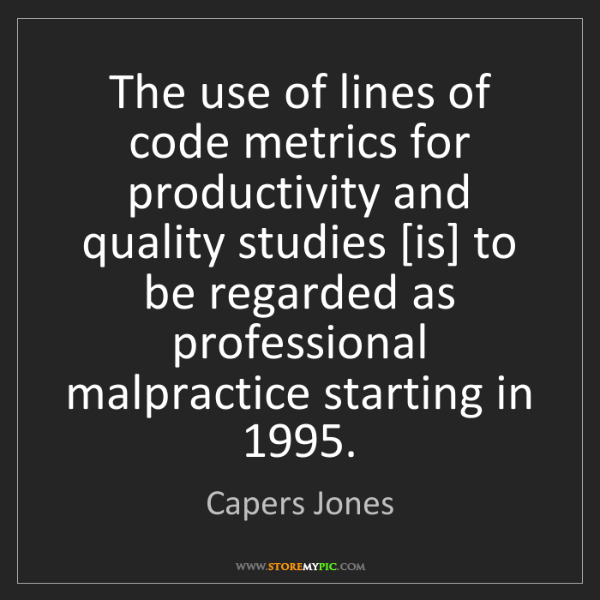 Capers Jones: The use of lines of code metrics for productivity and...