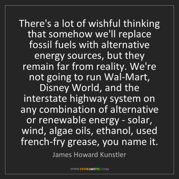 James Howard Kunstler: There's a lot of wishful thinking that somehow we'll...
