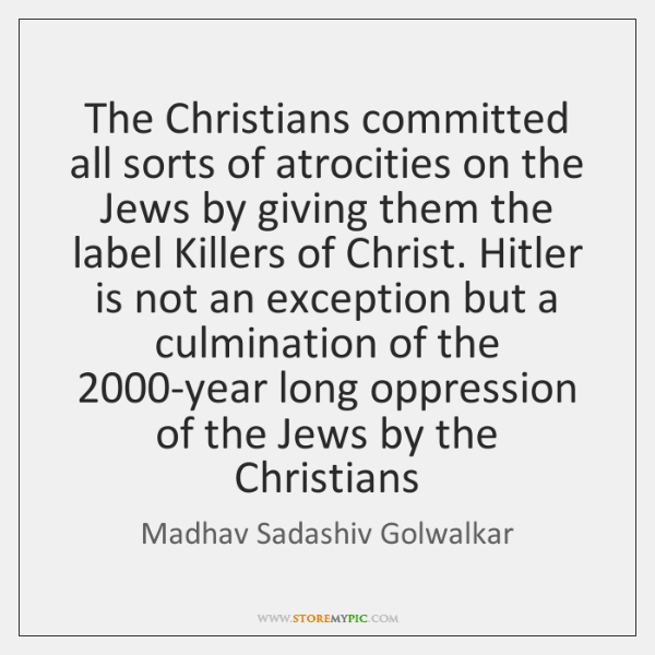 The Christians committed all sorts of atrocities on the Jews by giving ...