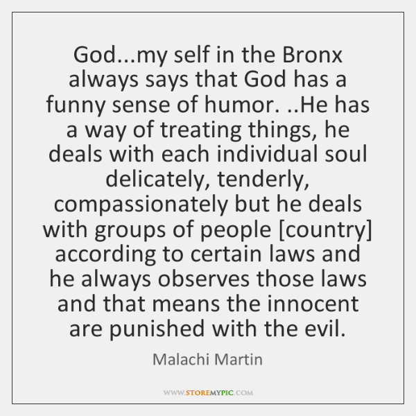 God...my self in the Bronx always says that God has a ...