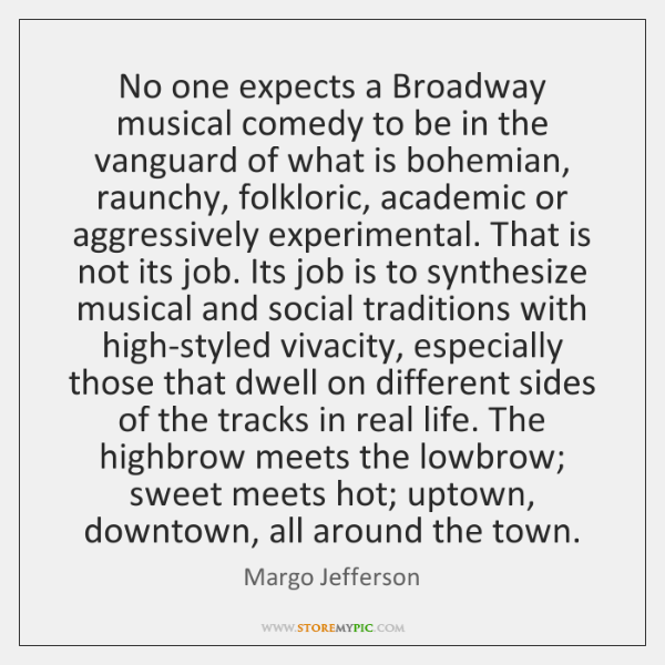 No one expects a Broadway musical comedy to be in the vanguard ...