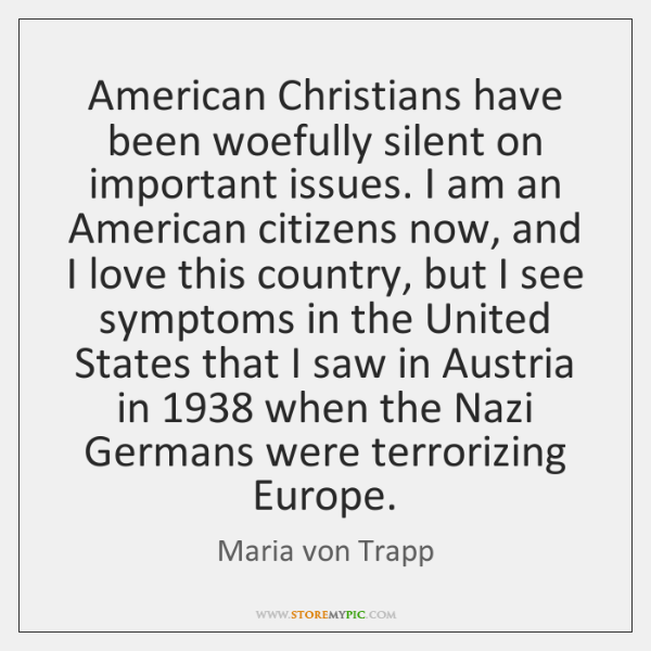 American Christians have been woefully silent on important issues. I am an ...