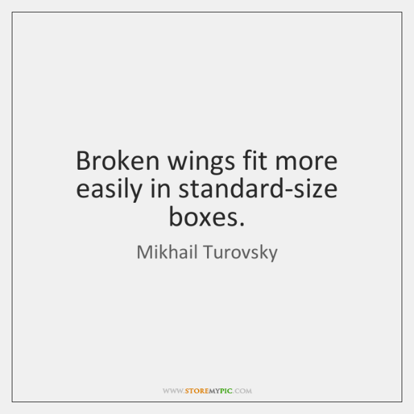 Broken wings fit more easily in standard-size boxes.