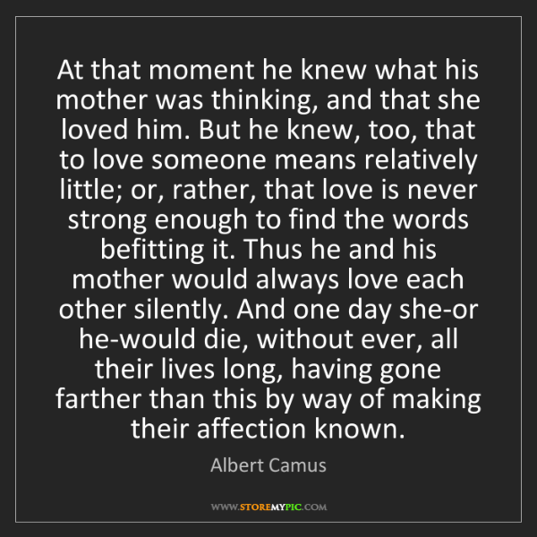 Love Each Other Or Perish: Albert Camus: At That Moment He Knew What His Mother Was