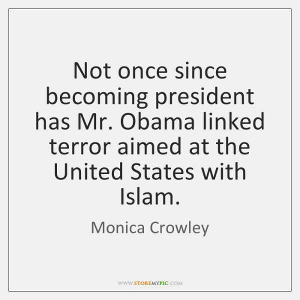 Not once since becoming president has Mr. Obama linked terror aimed at ...