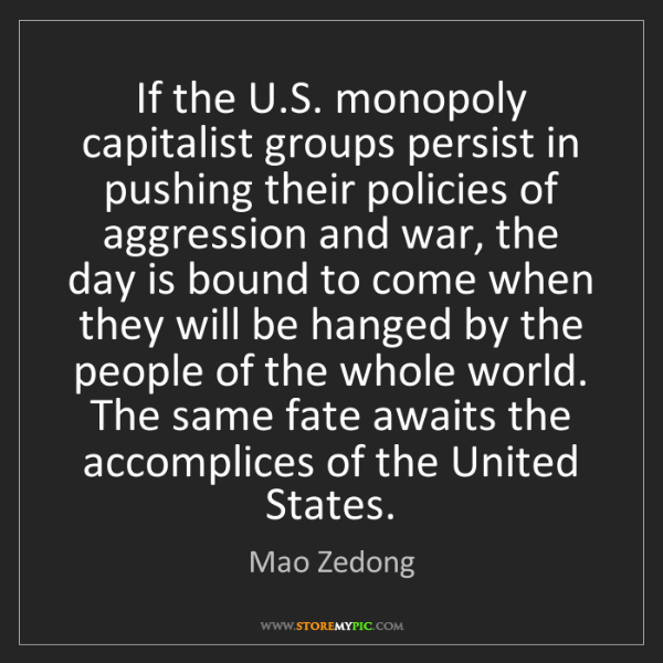 Mao Zedong: If the U.S. monopoly capitalist groups persist in pushing...