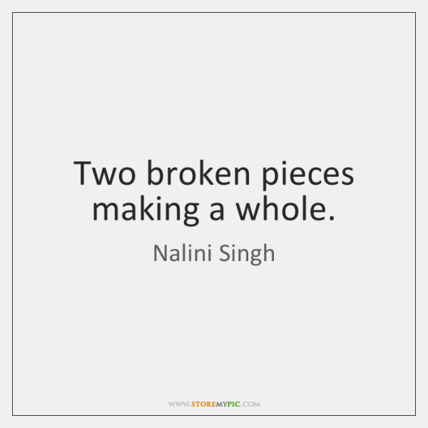 Two broken pieces making a whole.
