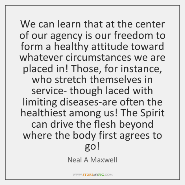 We can learn that at the center of our agency is our ...