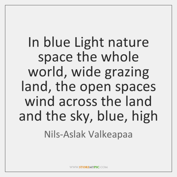 In blue Light nature space the whole world, wide grazing land, the ...