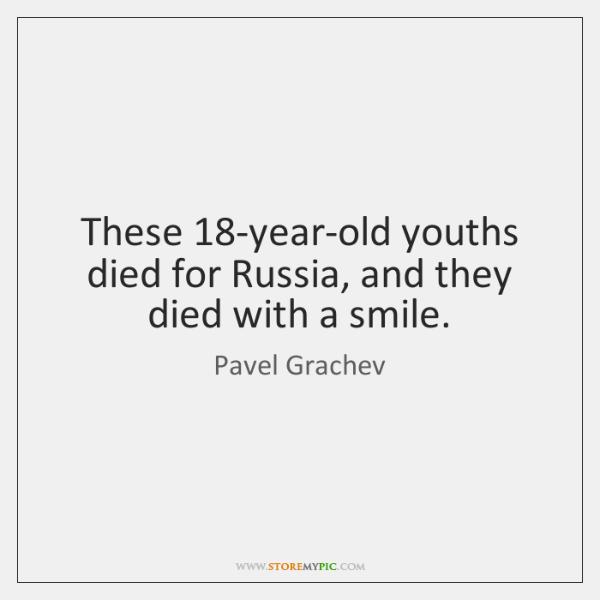 These 18-year-old youths died for Russia, and they died with a smile.