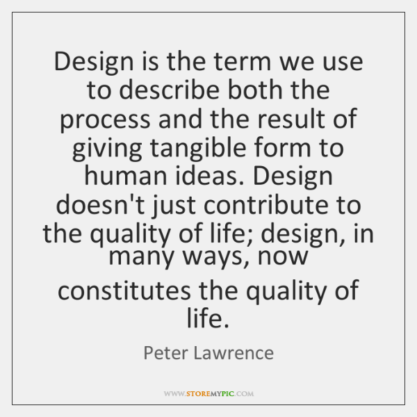 Design is the term we use to describe both the process and ...