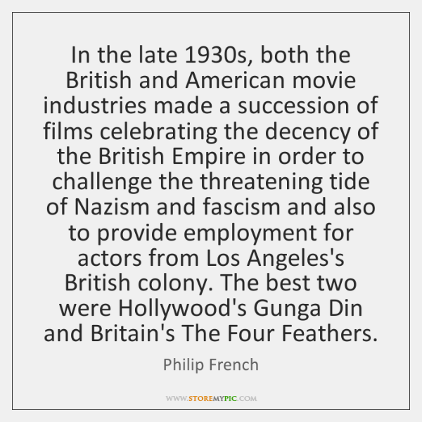 In the late 1930s, both the British and American movie industries made ...