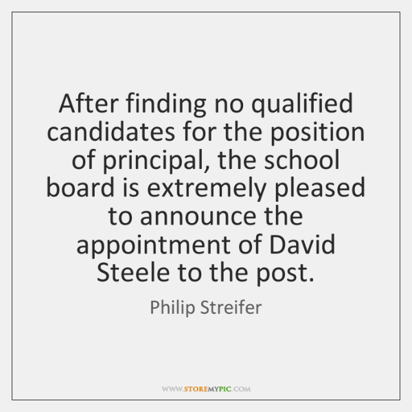 After finding no qualified candidates for the position of principal, the school ...