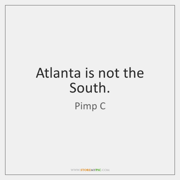 Atlanta is not the South  - StoreMyPic