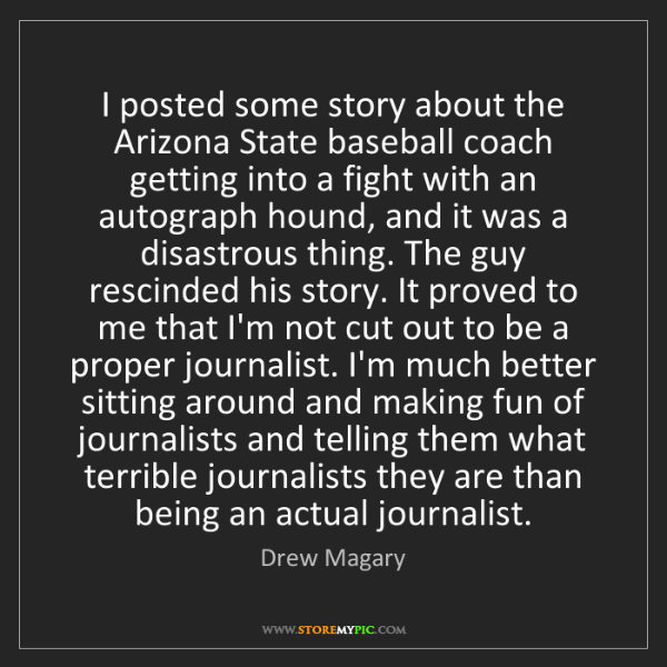 Drew Magary: I posted some story about the Arizona State baseball...