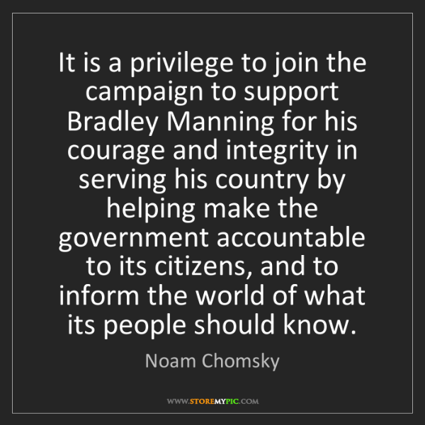 Noam Chomsky: It is a privilege to join the campaign to support Bradley...