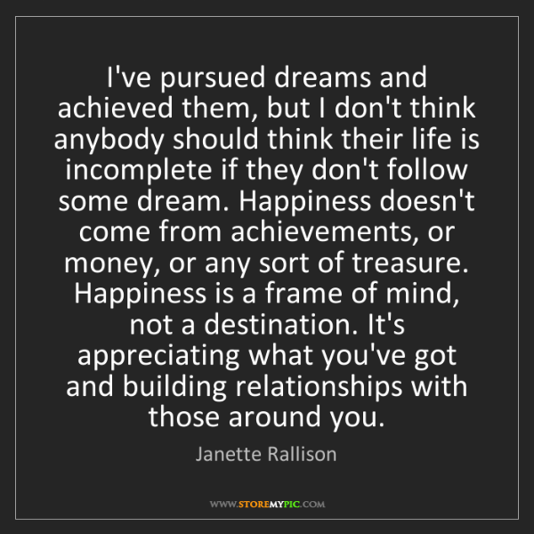 Janette Rallison: I've pursued dreams and achieved them, but I don't think...